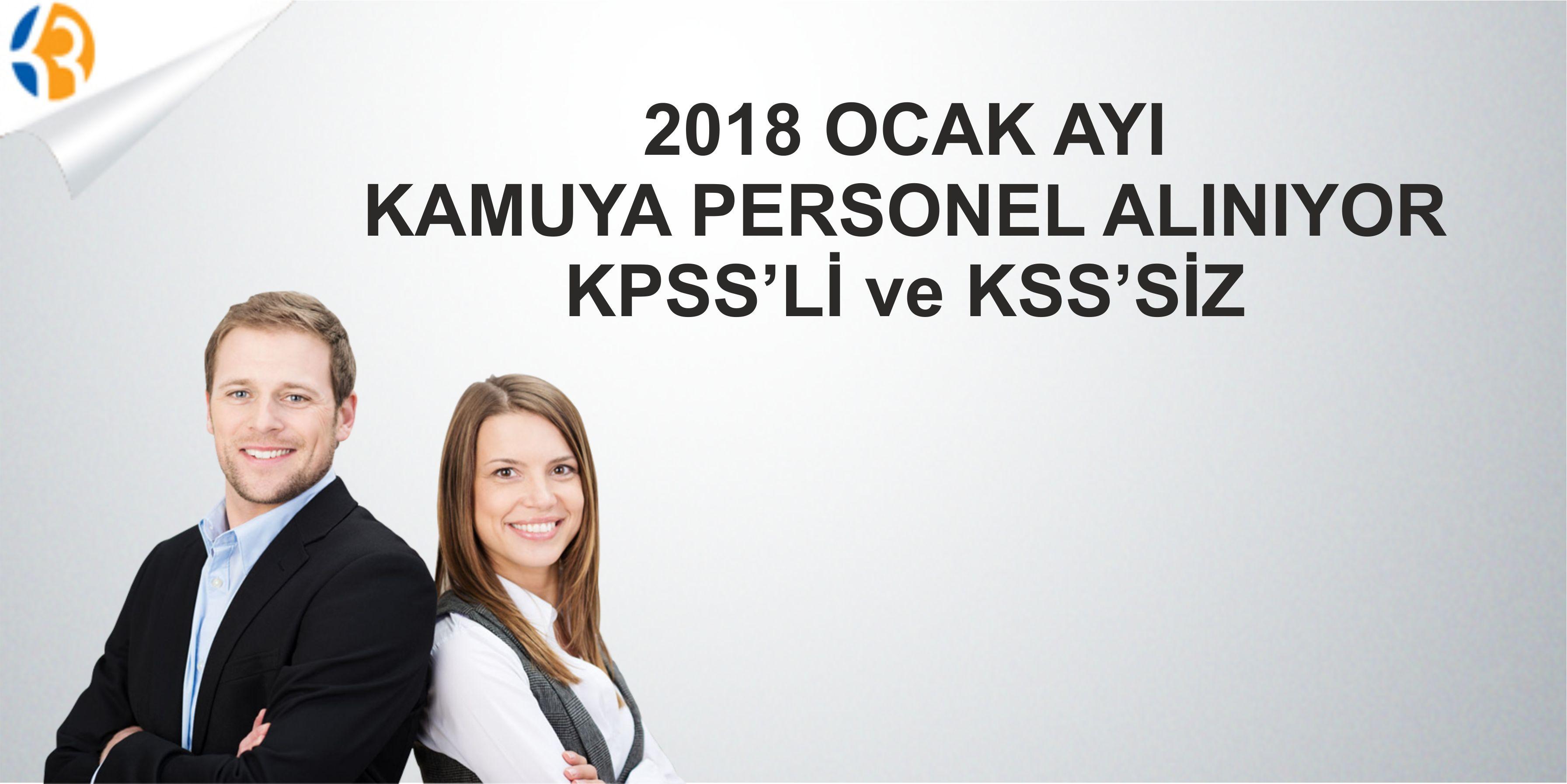 2018 Ocak Ayı Kamuya Memur Alınıyor! KPSS