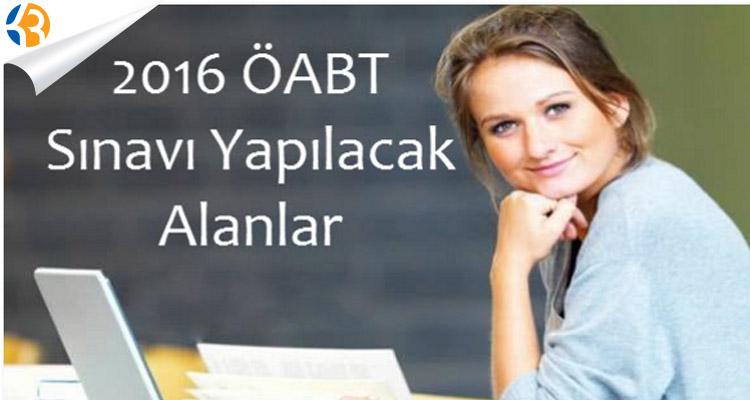 Öğretmenlik Alan Bilgisi Testi 2016 ÖABT Hangi Branşlara Uygulanacak?