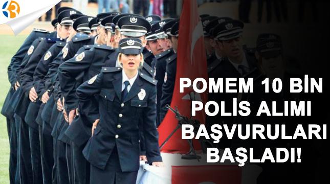 POMEM 10 Bin Polis Alımı Başvuruları Başladı !