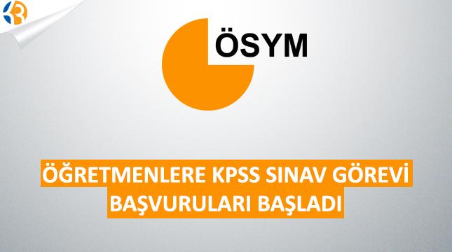 Öğretmenlere KPSS Sınav Görevi Başvuruları Başladı!