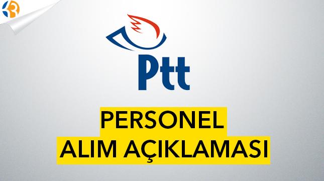 PTT Genel Müdüründen Personel Alım Açıklaması!