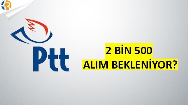 PTT 2 Bin 500 Alım Bekleniyor?
