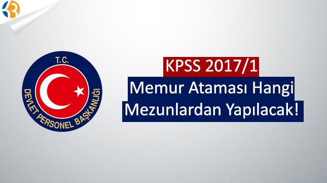 KPSS 2017/1 Memur Atamasında Hangi Mezunlardan Alım Yapılacak!