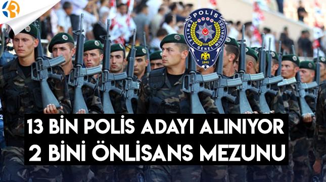 13 Bin Polis Adayı Alınıyor 2 Bini Önlisans Mezunu