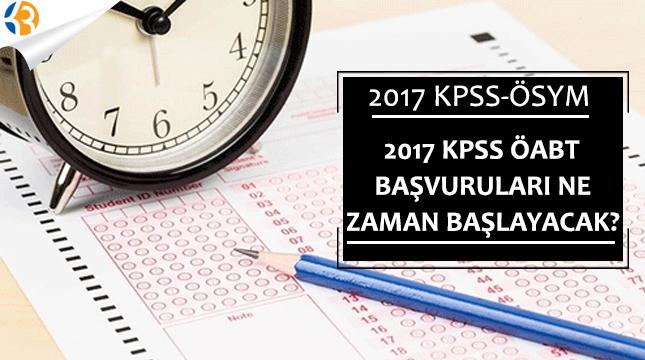 2017 KPSS ÖABT Başvuruları Ne Zaman Başlayacak?