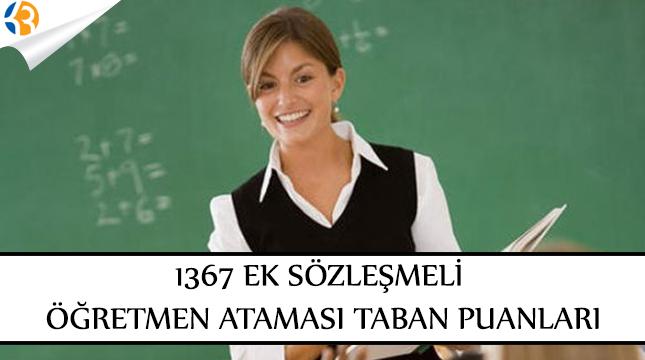 1367 Ek öğretmen Ataması Taban Puanları