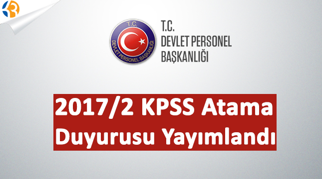 2017/2 KPSS Atama Duyurusu Yayımlandı!