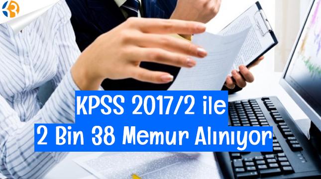 KPSS 2017/2 ile 2 Bin 38 Memur Alımı Yapılıyor