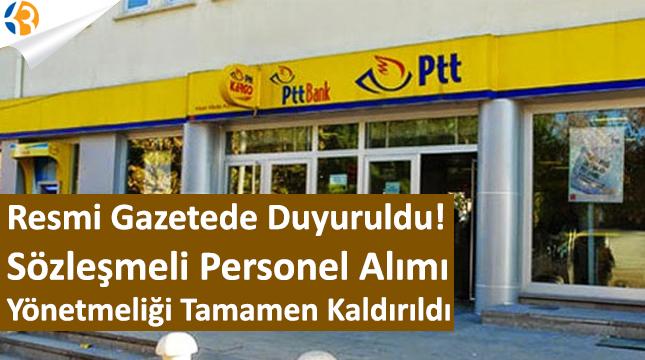 Resmi Gazete Duyurusu Verildi! PTT Sözleşmeli Personel Alımı Yönetmeliği Kaldırıldı