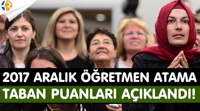 2017 Aralık Öğretmen Atama Taban Puanları Açıklandı!