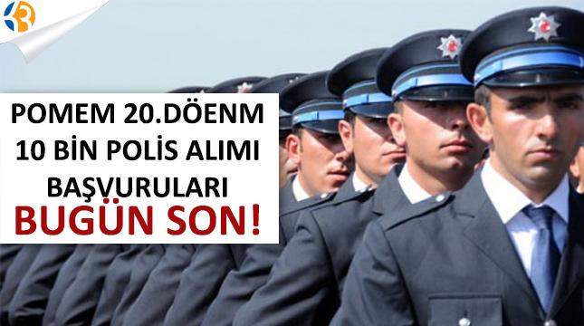 POMEM 20. Dönem 10 Bin Polis Alımı Başvuruları Bugün Son!