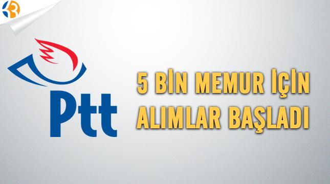 PTT 5 Bin Memur Alımları İçin Başvuruları Başladı!