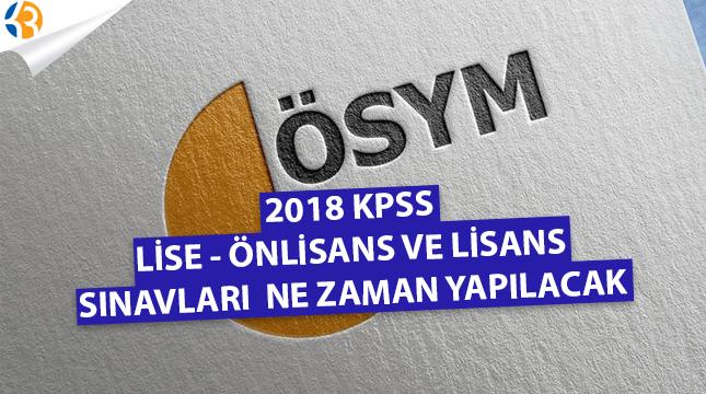 2018 KPSS Sınav Takvimi Ne Zaman? Lise, Önlisans ve Lisans KPSS Tarihleri Belli Mi?