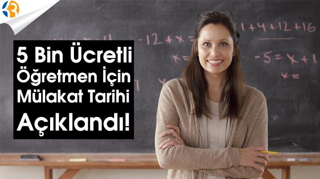 Binlerce Adayın Beklediği Ücretli Öğretmenlik Mülakatları Sonunda Açıklandı.