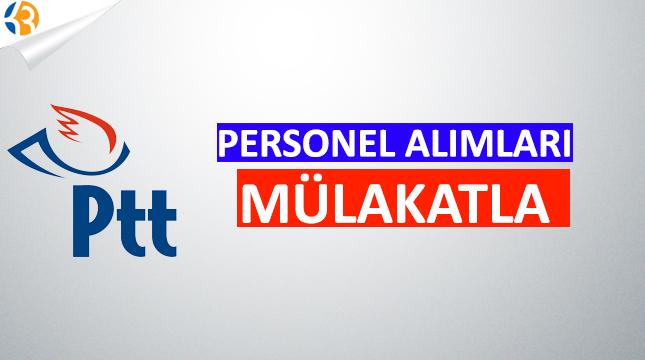 PTT Personel Alımı Mülakatla Yapılacak