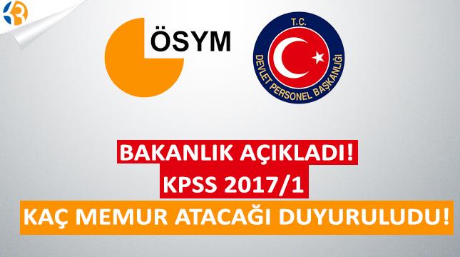 Bakanlık Açıkladı! KPSS 2017/1 Merkezi Atama Kaç Memur Atanacağı Duyuruldu!