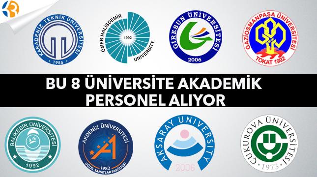 Bu 8 Üniversite Akademik Personel Alıyor