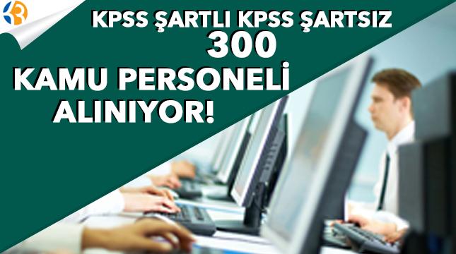 Kamuya Yüzlerce Sözleşmeli Personel Alınıyor (KPSS Şartlı ve Şartsız)