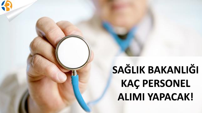Sağlık Bakanlığı kaç personel alımı yapacak