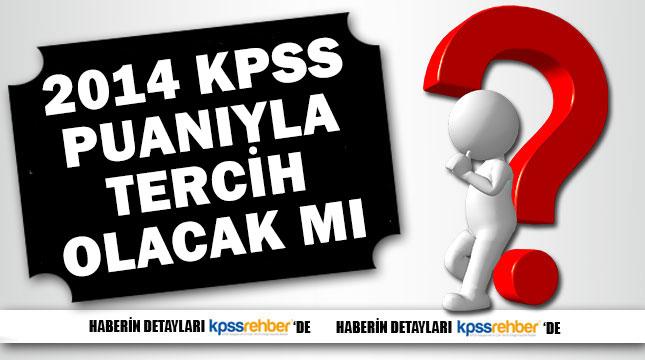 2014 KPSS Adayları Puanlarıyla Tekrar Tercih Yapacak mı?