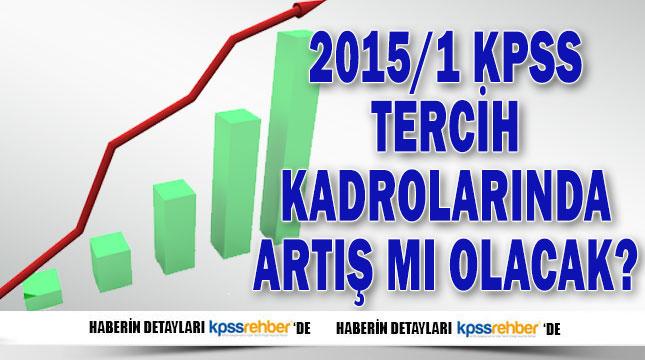 2015/1 KPSS Tercih Kadroları Arttırılabilir mi?
