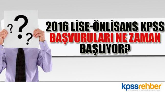 2016 Lise-Önlisans KPSS Başvuruları Başladı mı?