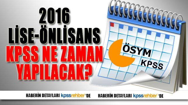 2016 Lise/Önlisans KPSS Ne Zaman?