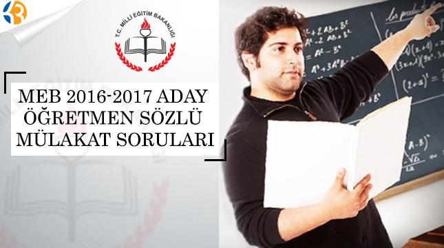 MEB 2016-2017 Aday Öğretmen Sözlü Mülakat Soruları