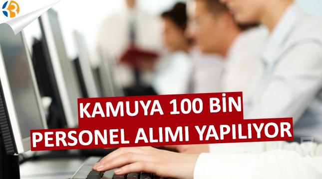 Kamuya 100 Bin Personel Alınıyor