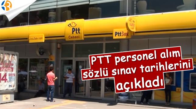 PTT personel alım sözlü sınav tarihlerini açıkladı