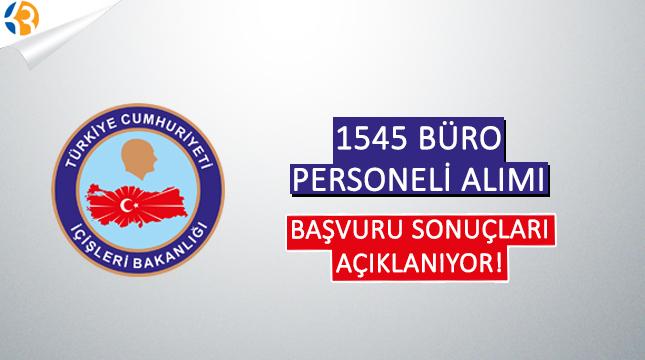 İçişleri Bakanlığı 1545 Personel Alımı Başvuru Sonuçları Bugün Belli Oluyor!