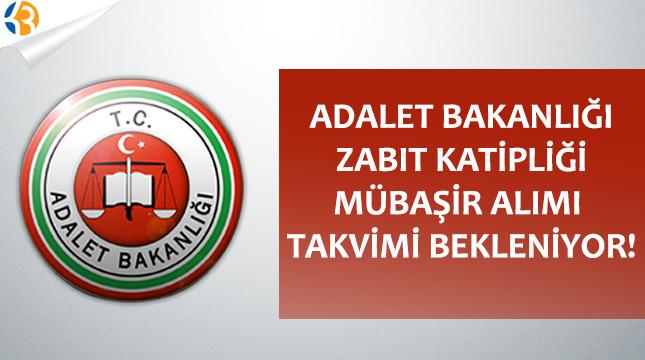 Adalet Bakanlığı Zabıt Katipliği Mübaşir Alımı Takvimi Bekleniyor!