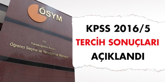 KPSS 2016/5 tercih sonuçları açıklandı