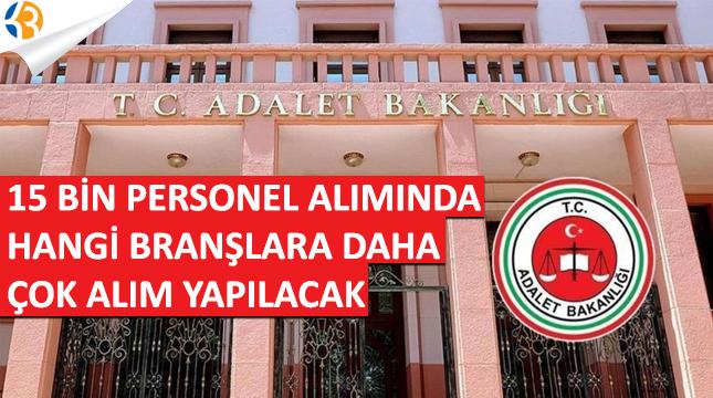 Adalet Bakanlığı 15 Bin Personel Alımı Hangi Branşlara Daha Çok Alım Yapılacak