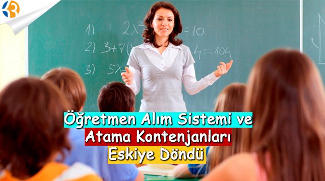 Öğretmen Alım Sistemi ve Atama Kontenjanları Eskiye Döndü