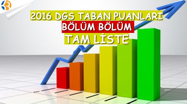 2016 DGS TABAN PUANLARI BÖLÜM BÖLÜM TAM LİSTE