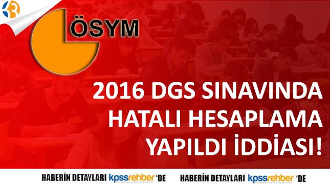 2016 DGS SINAVINDA HATALI HESAPLAMA YAPILDI İDDİASI!