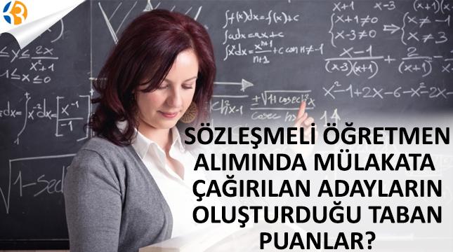 2017 Mart Sözleşmeli Öğretmen Alımında Sözlü Sınava Çağırılan Adayların Oluşturduğu Taban Puanları