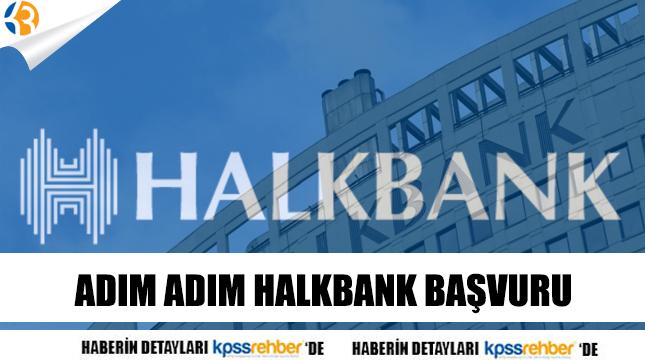 Halk Bankası Başvuruları Nasıl Yapılacak?