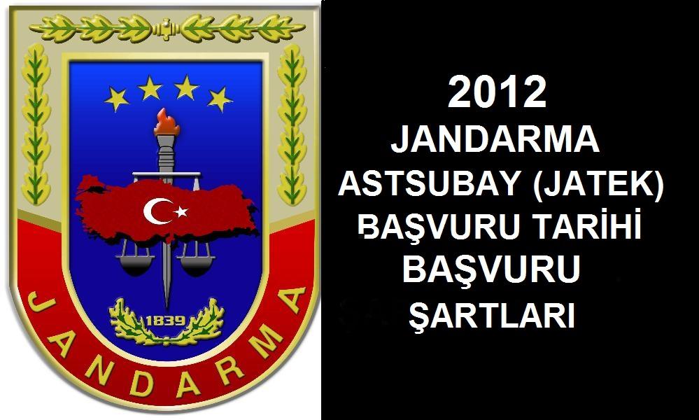 Jandarma Astsubay Temel Kursu (JATEK) Başvuruları 2012