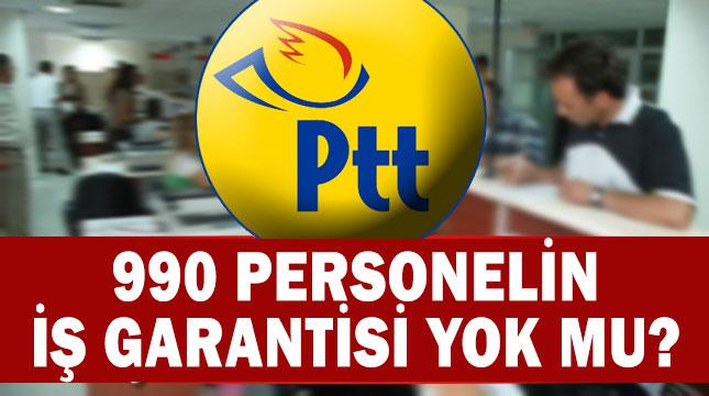 990 PTT Kadrosunun İş Güvencesi Var mı?
