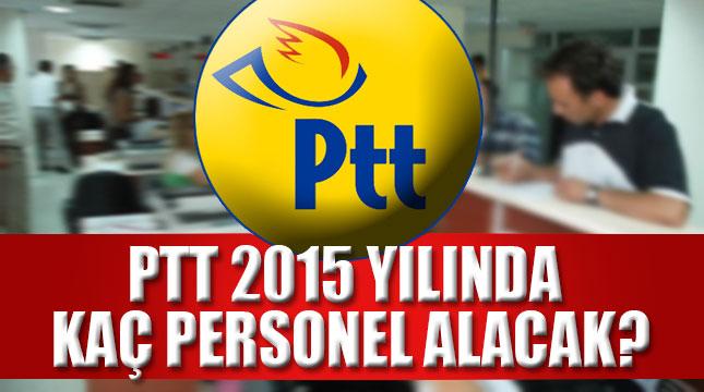 2015 yılında PTT kaç personel alacak?
