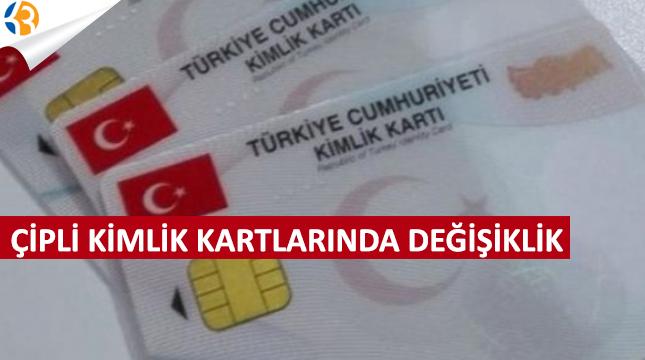 Çipli kimlik kartlarıyla ilgili kritik değişiklik