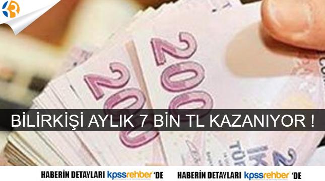 BİLİRKİŞİ AYLIK 7 BİN TL KAZANIYOR !